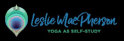 Leslie MacPherson: Yoga As Self Study